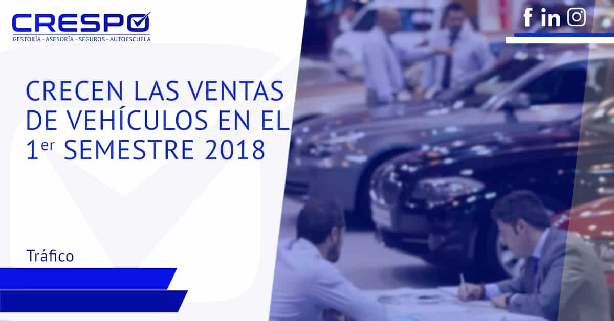 Crecen las ventas de vehículos en el primer semestre de 2018