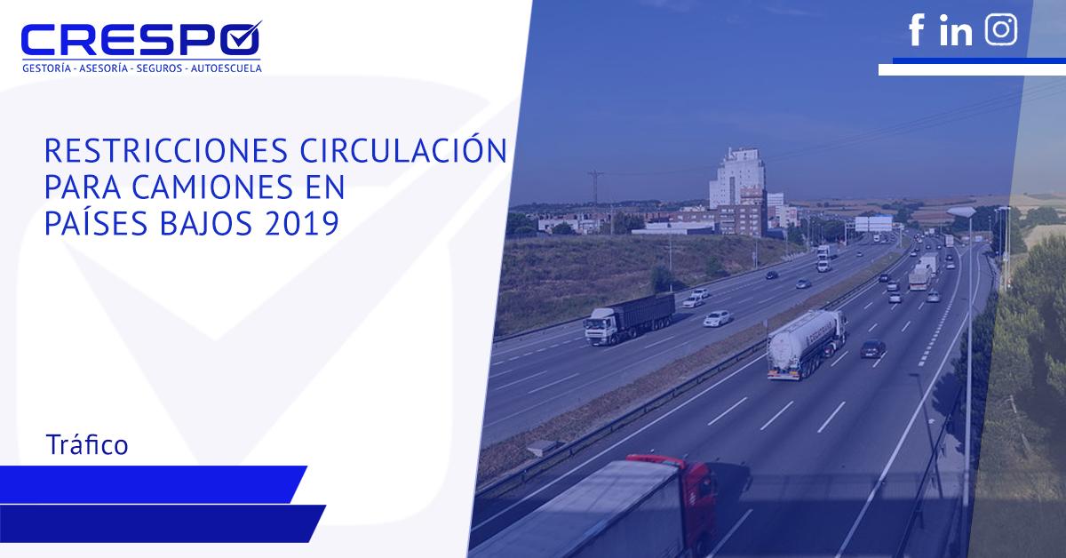 Restricciones de circulación para camiones en Países Bajos 2019