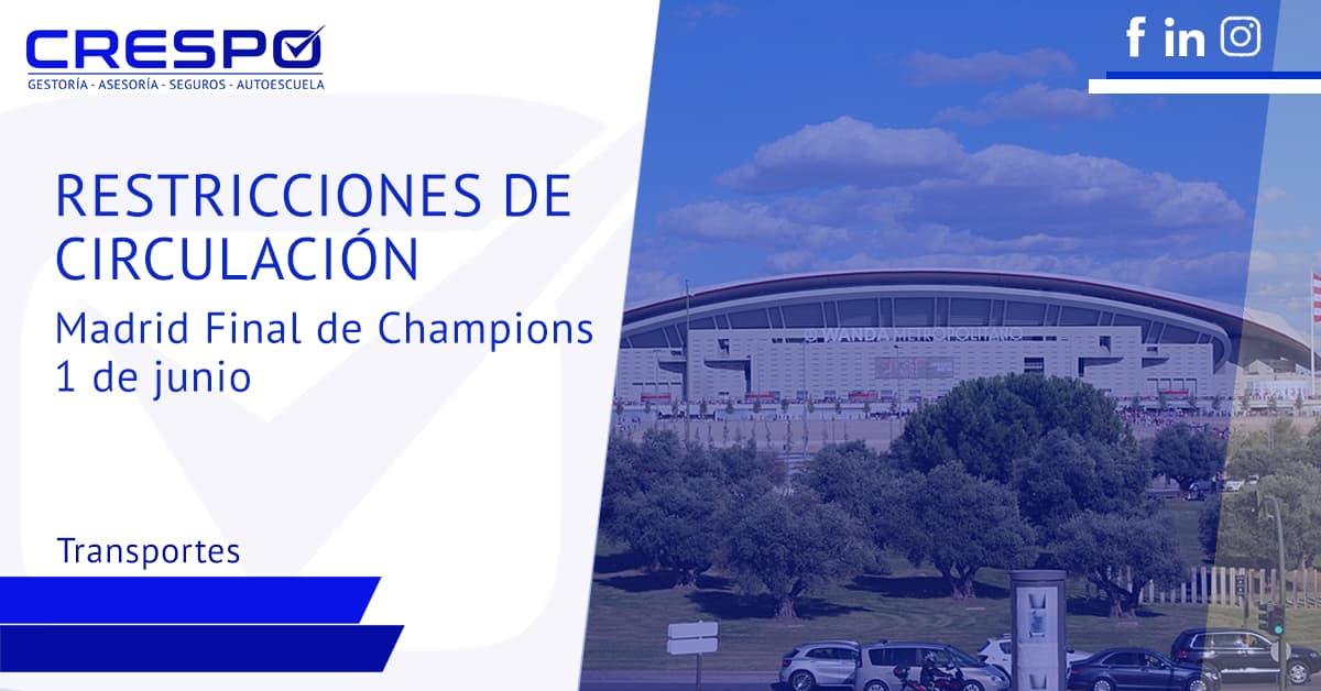 Restricciones de circulación en Madrid por la Final de Champions