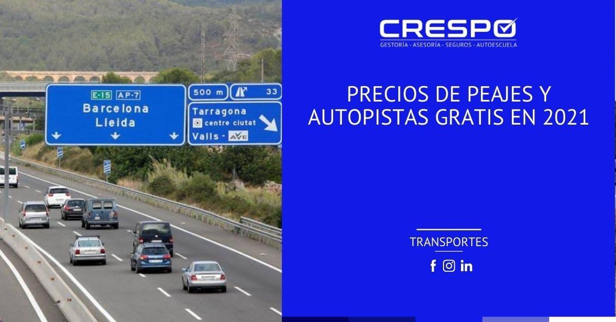 Precios de peajes y autopistas gratis en 2021