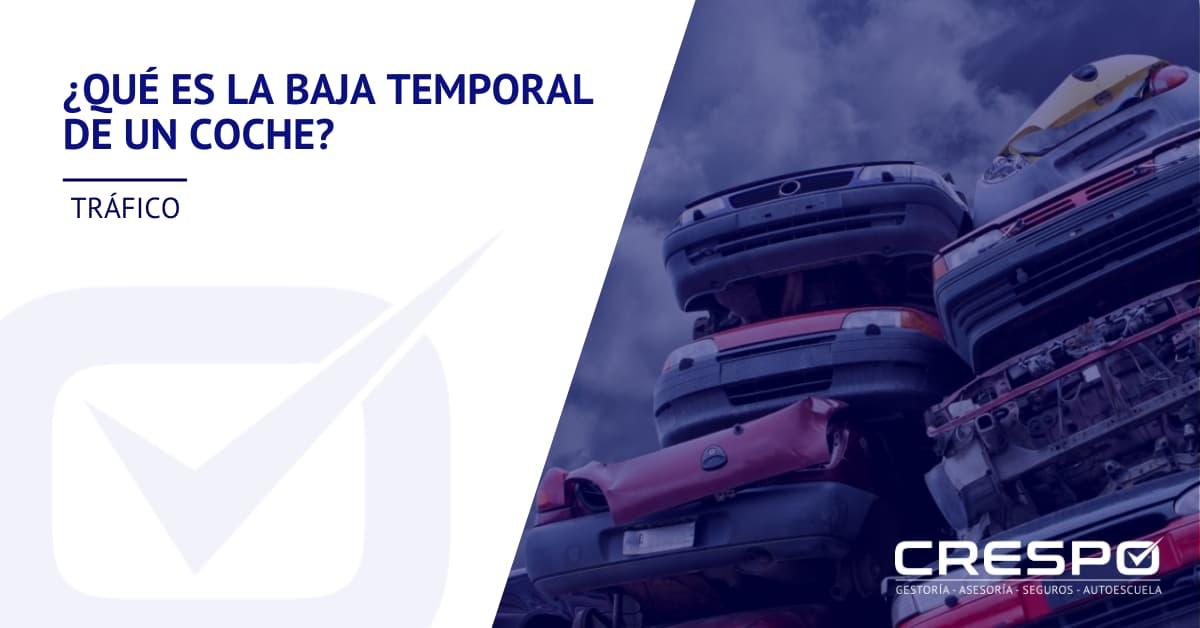 ¿Qué es la baja temporal de un coche?