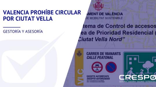 Valencia prohíbe circular por Ciutat Vella